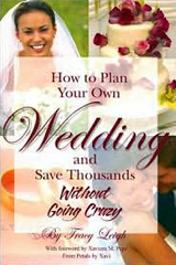 How to Plan Your Own Wedding and Save Thousands: Without Going Crazy